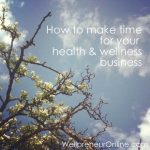 How to make time for your wellness business