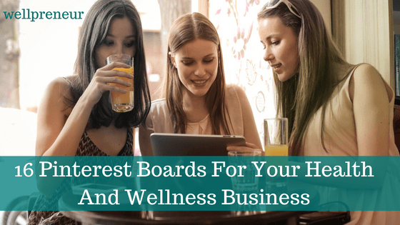 16 Pinterest Boards For Your Health And Wellness Business FB