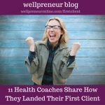 11 Health Coaches Share How They Landed Their First Client