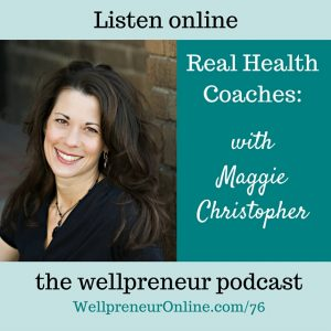 {e76} Real Health Coaches: Maggie Christopher