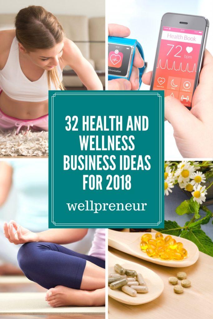 32 Health and Wellness Business Ideas for 2018, wellpreneur