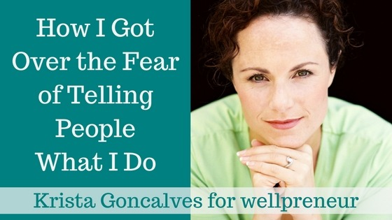 Getting over the fear of telling people what you do