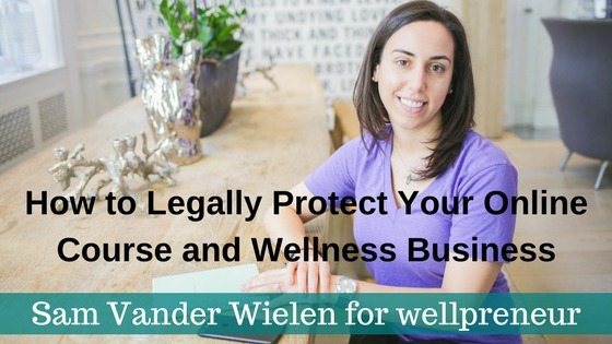 Wellpreneur: How to Legally Protect Your Online Course and Wellness Business
