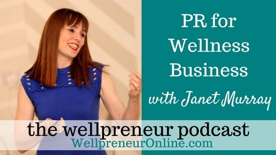 Wellpreneur: PR for Wellness Business with Janet Murray