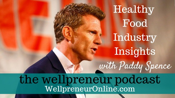 Wellpreneur: Healthy food industry insights with Paddy Spence {s03e06}