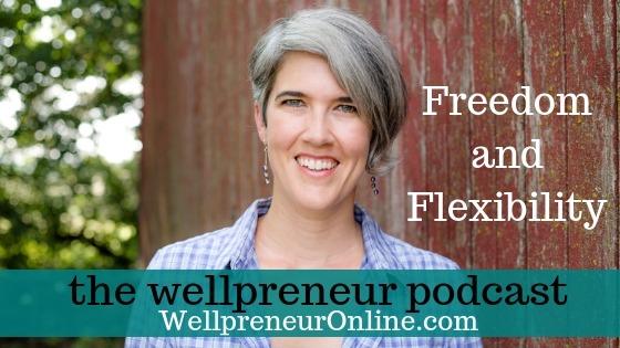 Wellpreneur: Freedom and Flexibility