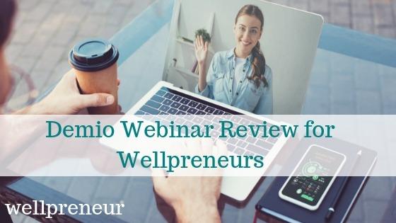wellpreneuronline.com Demio Webinar Review for Wellpreneurs