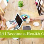 Should I Become a Health Coach